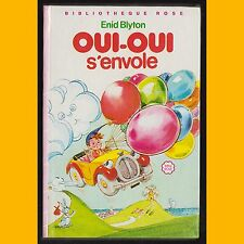 Bibliothèque Rose OUI-OUI S'ENVOLE Enid Blyton Jeanne Hives 1983