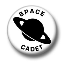 Space Cadet 1 Inch / 25mm Pin Button Badge Astronauts Science Fiction Aliens