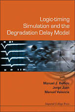 Logic-timing Simulation And the Degradation Delay Model by Manuel J. Bellido