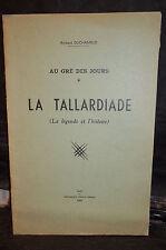 Duchamblo. AU GRÉ DES JOURS. LA TALLARDIADE (LA LÉGENDE & L'HISTOIRE)  Dédicacé
