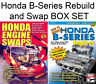Honda B-Series Accord Civic Crx Del Sol Prelude Rebuild And Swap Book Box Set