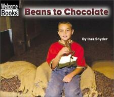 Beans to Chocolate Welcome Books: How Things Are Made