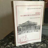 Catherine Bernié-boissard Nîmes Il Shock Della Modernità Volle L'Harmattan 1993