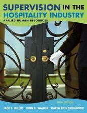 Supervision in the Hospitality Industry: Applied Human Resources by Miller, Jac