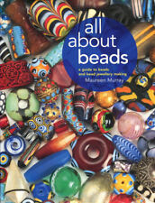 All About Beads: A Guide to Beads and Bead Jewellery Making by Murray, Maureen