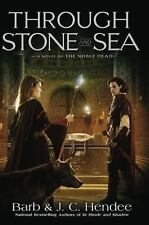 Through Stone And Sea by Barb & J. C. Hendee HC new