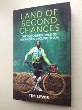 LAND OF SECOND CHANCES IMPOSSIBLE RISE OF RWANDA'S CYCLING TEAM LEWIS VERY GOOD