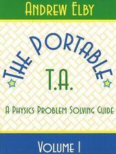 Portable TA: A Physics Problem Solving Guide, Volume I