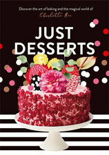NEW Just Desserts By Charlotte Ree Hardcover Free Shipping