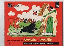 SYLVAIN ET SYLVETTE n°80. La Chaumière imprenable. Fleurus. TTB