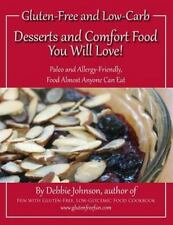 Desserts and Comfort Food You Will Love! : Paleo and Allergy-Friendly, Food...