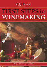 """""""NEW"""" Berry, C. J. J., First Steps in Winemaking, Book"""