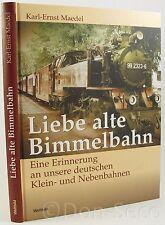 Liebe alte Bimmelbahn Eine Erinnerung an unsere deutschen Klein- und Nebenbahnen