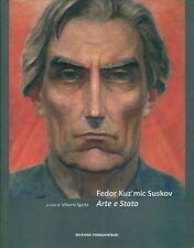 SUSKOV Fedor Kuz'mic, Arte e stato. Catalogo di mostra, Galleria Ca' Rezzonico