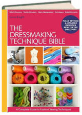 The Dressmaking Techniques Bible : A Complete Guide to Fashion Sewing Techniques