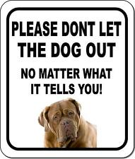 Please Dont Let The Dog Out Nmw Bull Mastiff Metal Aluminum Composite Sign