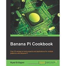 Banana Pi Cookbook by Ryad El-Dajani (Paperback, 2015)
