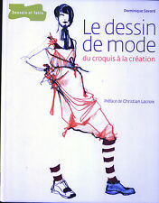 Le dessin de mode : Du croquis à la création, Dominique Savard et Ch. Lacroix