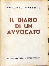 """IL DIARO DI UN AVVOCATO - ANTONIO VALENTE - ED. """"LA TOGA"""", 1938"""