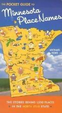 Pocket Guide to Minnesota Place Names: The Stories Behind 1200 Places in the