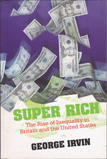 Super Rich: The Rise of Inequality in Britain and the United States George Irvin