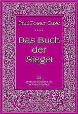 Paul Foster Case: Das Buch der Siegel, Meditationen über die 22 hebräischen Buch
