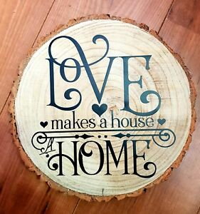 Love Makes A Home Log Slice