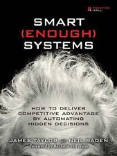 Smart Enough Systems: How to Deliver Competitive Advantage by Automating Hidden