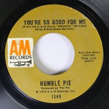 Rock 45 Humble Pie - You'Re So Good For Me / Hot 'N' Nasty On A&M Records