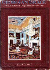 Gloag, John GEORGIAN GRACE : A SOCIAL HISTORY OF DESIGN FROM 1660 TO 1830 1967 H