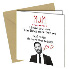 #475 MOTHERS DAY Greeting Card Tom Hardy Mum HUMOUR Funny Rude Love Banter Joke