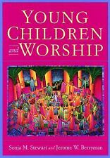 """LIKE NEW"" Young Children and Worship by Sonja M. Stewart & Jerome W. Berryman"