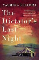 The Dictator's Last Night by Khadra, Yasmina