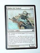 OMBRE DE TROKAIR - CREATURE OMBRE  - VF CARTE MTG MAGIC