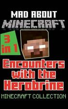 Mad About Minecraft 3 in 1 Encounters With The Herobrine: Lair Reswamp & Legend