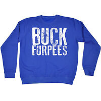 Buck Furpees SWEATSHIRT birthday fashion sarcastic burpees training funny gift