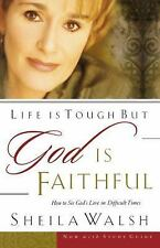 LIFE IS TOUGH BUT GOD IS FAITHFUL: HOW TO SEE GOD'S LOVE IN DIFFICULT TIMES BOOK