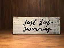 just keep swimming, Rustic Distressed style Wood Sign, home decor, inspirational
