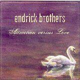 ENDRICK BROTHERS - Attraction versus love - CD Album