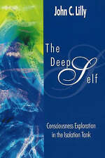 The Deep Self: Consciousness Exploration in the Isolation Tank (Consciousness Cl