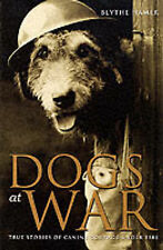 Very Good, Dogs at War: True Stories of Canine Courage Under Fire, Hamer, Blythe