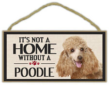 Wood Sign: It's Not A Home Without A POODLE | Dogs, Gifts, Decorations