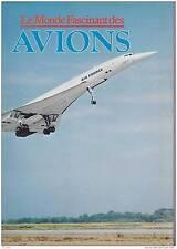 le monde fascinant  des Avions - Éditions  - 1977