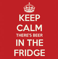 KEEP CALM! THERE'S BEER IN THE FRIDGE  METAL FRIDGE MAGNET #0130