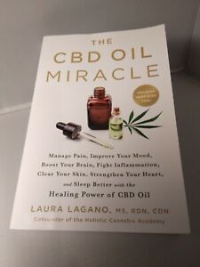 CBD Oil Miracle: Manage Pain, Improve Your Mood, Boost Your Brain, Fight