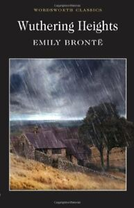 Wuthering Heights (Wordsworth Classics)-Emily Brontë, John S. Whitley, Dr Keith