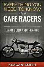 Everything You Need to Know About Cafe Racers~Learn~Build~Ride~Brand New!