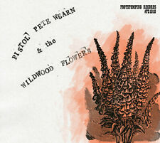 PISTOL PETE WEARN & THE WILDWOOD FLOWERS ~ 2019 USA Blues/Country CD album ~ NEW