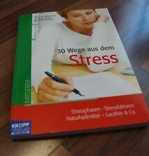 Ratgeber 30 Wege aus dem Stress - Stressphasen - Stressfaktoren Naturheilmittel