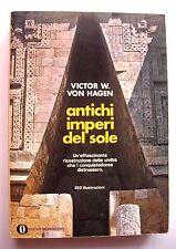 ANTICHI IMPERI DEL SOLE Victor W. Hagen MONDADORI 1972